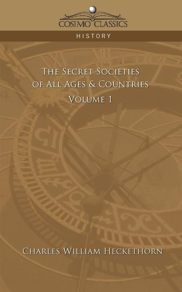 The Secret Societies of All Ages & Countries - Volume 1 als Taschenbuch