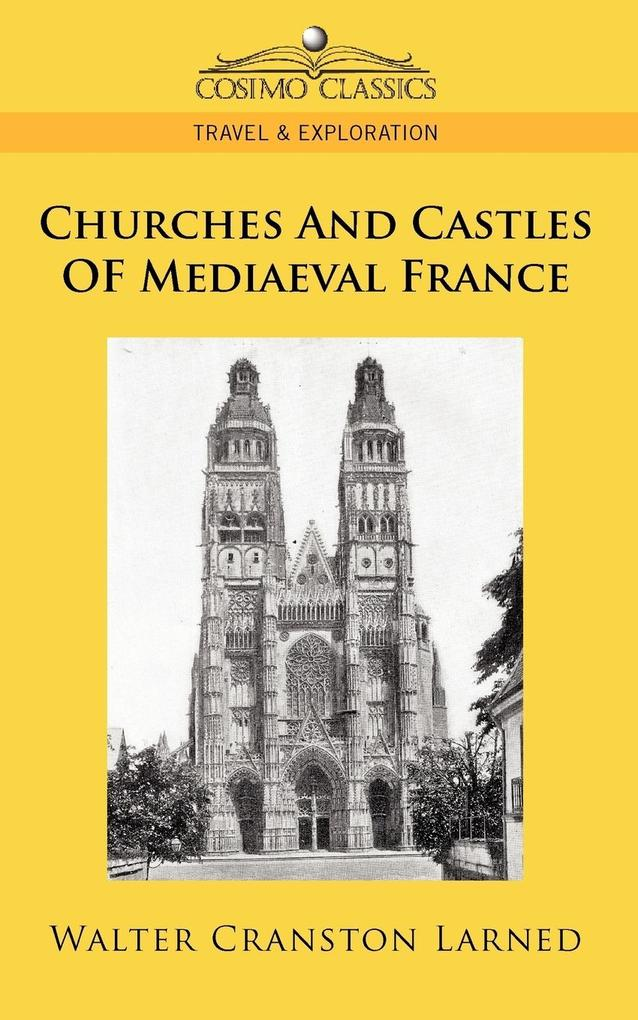 Churches and Castles of Mediaeval France als Taschenbuch