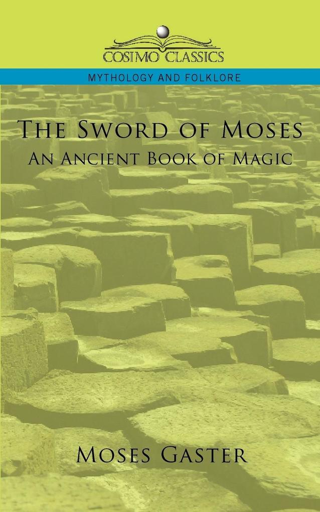 The Sword of Moses, an Ancient Book of Magic als Taschenbuch