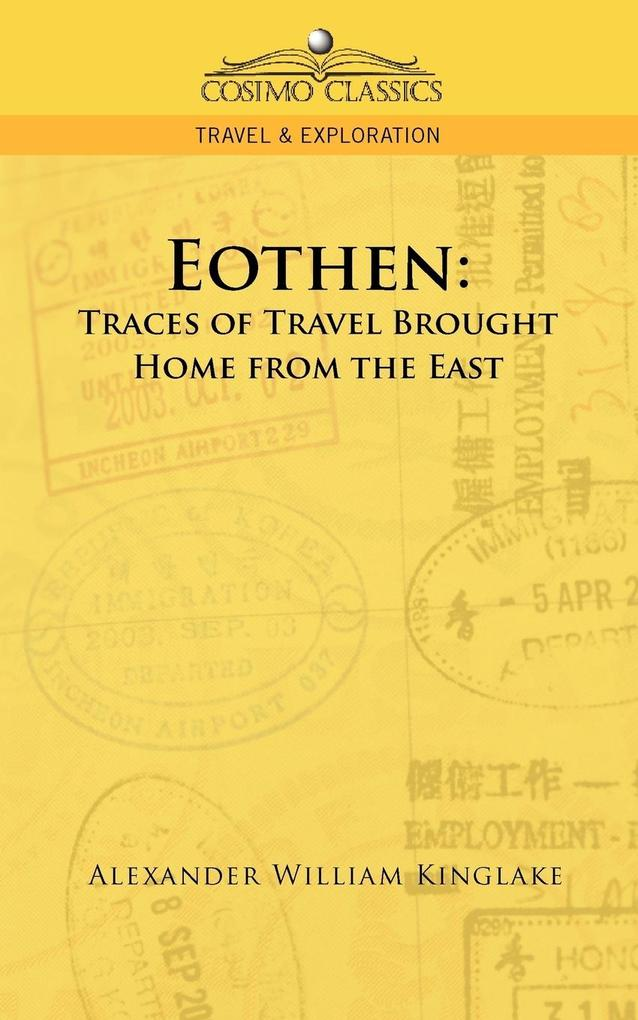 Eothen: Traces of Travel Brought Home from the East als Taschenbuch