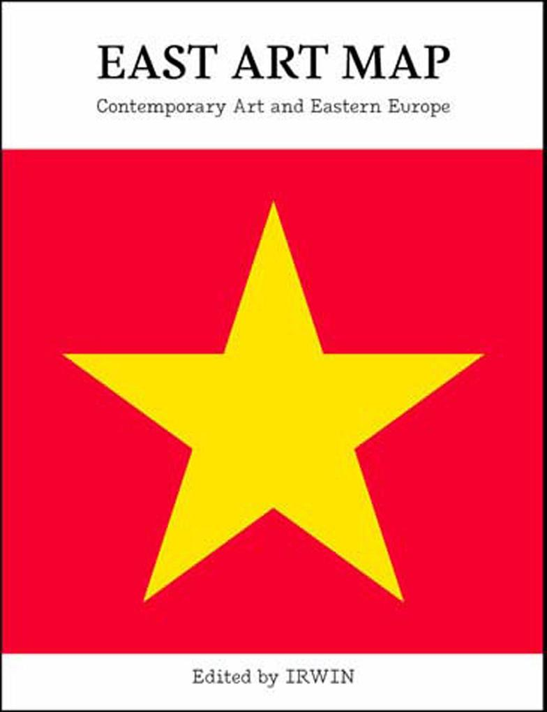 East Art Map: Contemporary Art and Eastern Europe [With Poster] als Buch