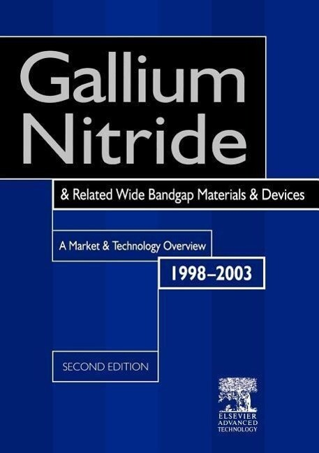 Gallium Nitride and Related Wide Bandgap Materials and Devices: A Market and Technology Overview 1998-2003 als Taschenbuch