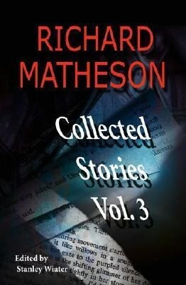Richard Matheson, Volume 3: Collected Stories als Taschenbuch