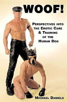 Woof!: Perspectives Into the Erotic Care & Training of the Human Dog als Taschenbuch