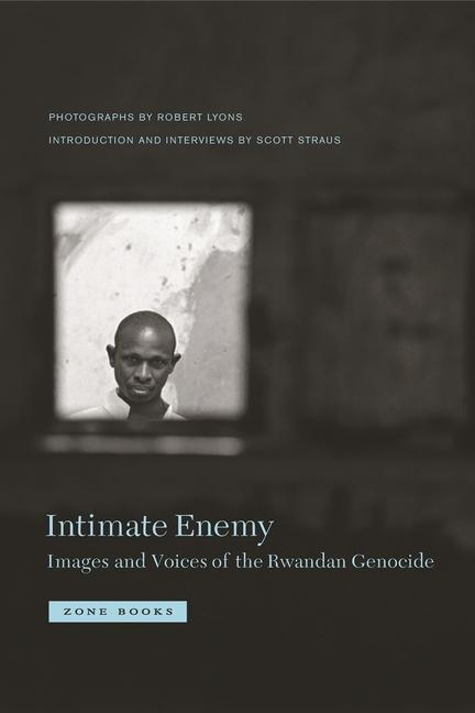 Intimate Enemy: Images and Voices of the Rwandan Genocide als Buch