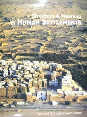 Structure and Meaning in Human Settlement als Buch