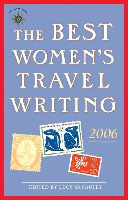 The Best Women's Travel Writing: True Stories from Around the World als Taschenbuch