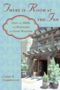 There Is Room at the Inn: Inns and B&bs for Wheelers and Slow Walkers als Taschenbuch
