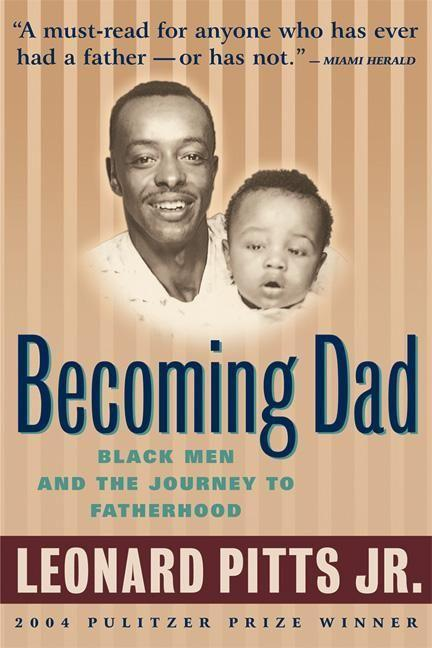 Becoming Dad: Black Men and the Journey to Fatherhood als Taschenbuch