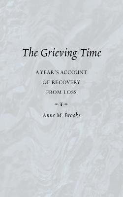 Grieving Time: A Year's Account of Recovery from Loss als Taschenbuch