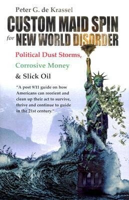 Custom Maid Spin for New World Disorder: Political Dust Storms, Corrosive Money and Slick Oil als Buch