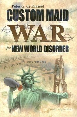 Custom Maid War for New World Disorder: In Guns We Trust als Taschenbuch