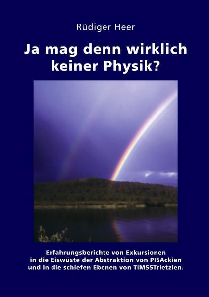 Ja mag denn wirklich keiner Physik? als Buch