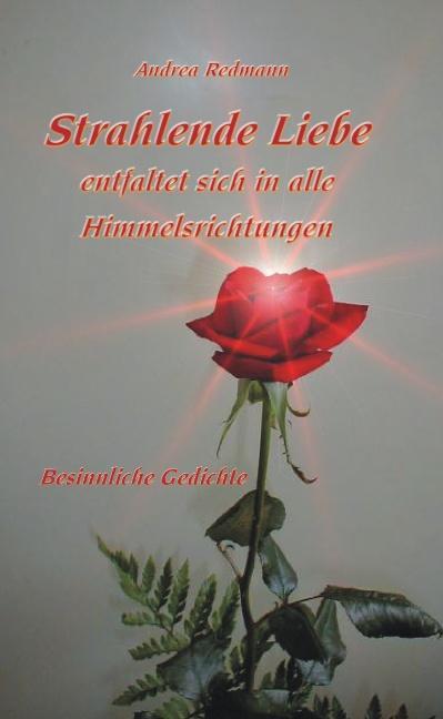 Strahlende Liebe entfaltet sich in alle Himmelsrichtungen als Buch