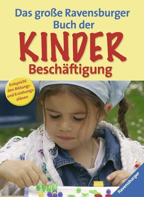 Das große Ravensburger Buch der Kinderbeschäftigung als Buch