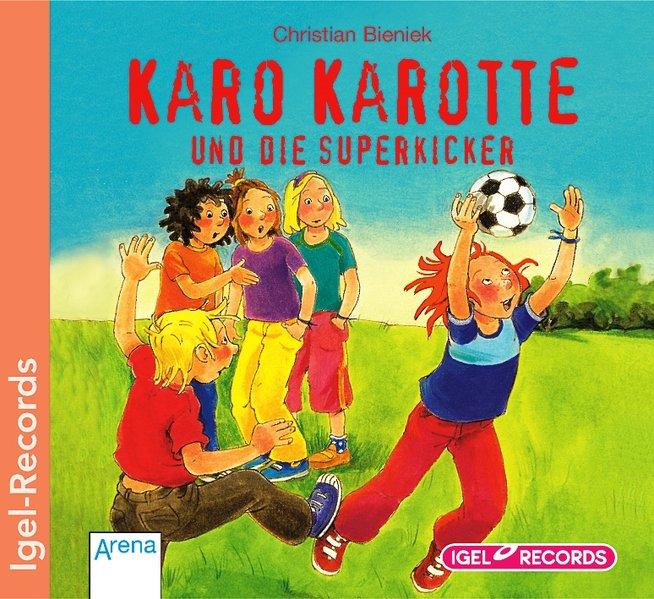 Karo Karotte und die Superkicker. CD als Hörbuch