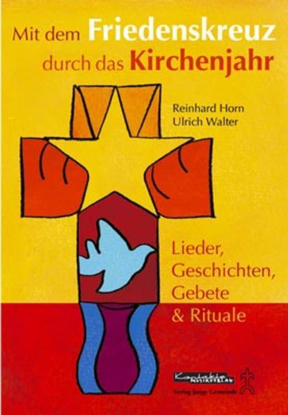 Mit dem Friedenskreuz durch das Kirchenjahr als Buch