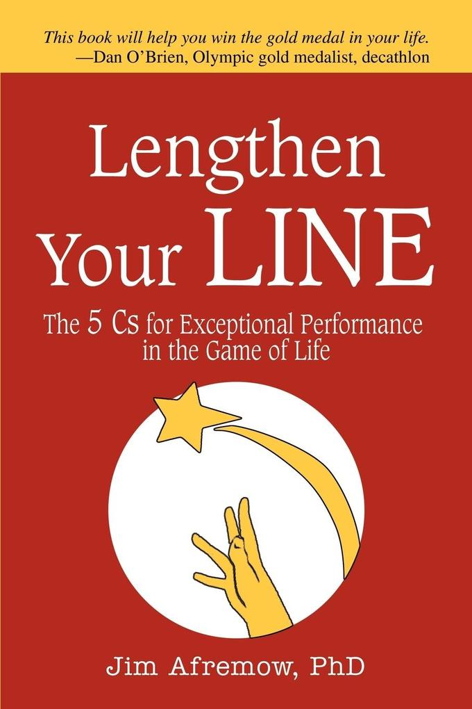 Lengthen Your Line: The 5 CS for Exceptional Performance in the Game of Life als Taschenbuch