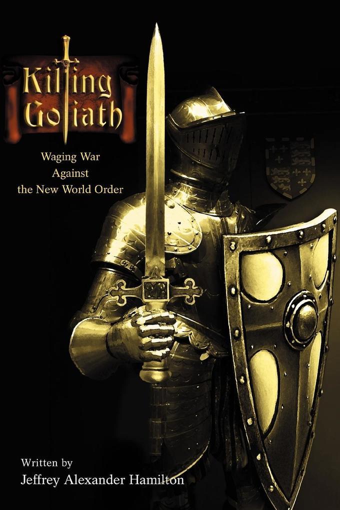 Killing Goliath: Waging War Against the New World Order als Taschenbuch