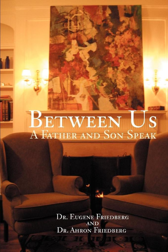 Between Us: A Father and Son Speak als Taschenbuch