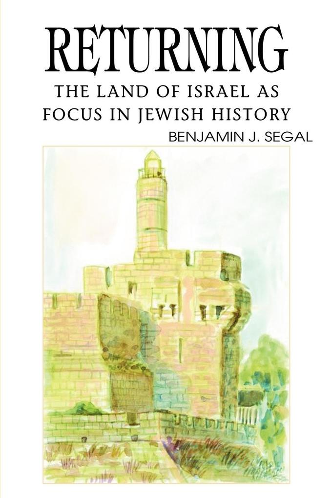 Returning: The Land of Israel as Focus in Jewish History als Taschenbuch