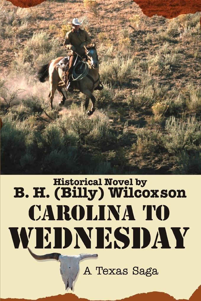 Carolina to Wednesday: A Texas Saga als Buch