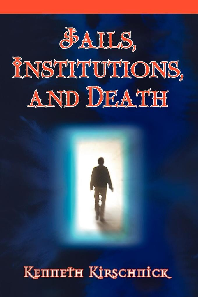 Jails, Institutions, and Death als Buch