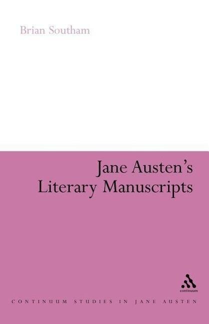 Jane Austen's Literary Manuscripts: A Study of the Novelist's Development Through the Surviving Papers als Buch