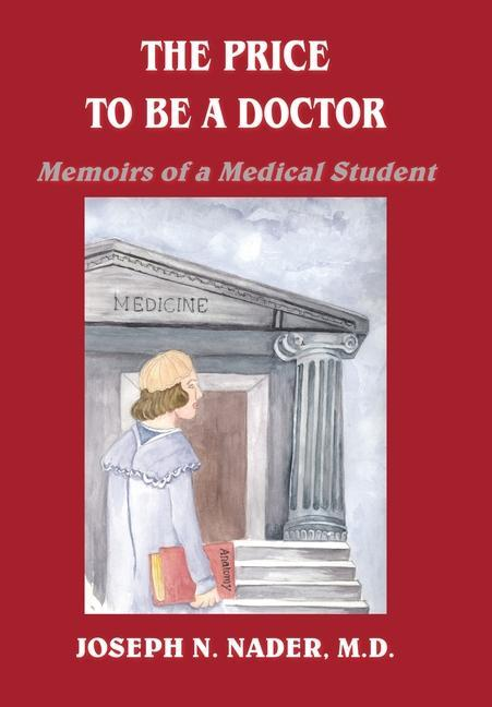 The Price to Be a Doctor: Memoirs of a Medical Student als Buch