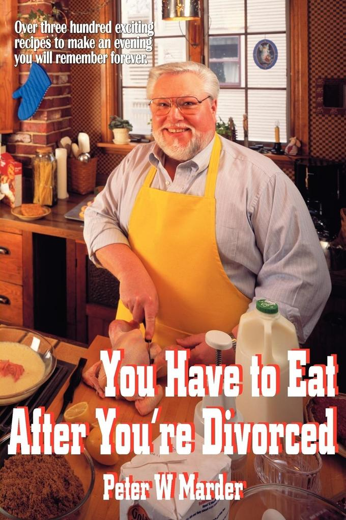 You Have to Eat After You're Divorced als Taschenbuch
