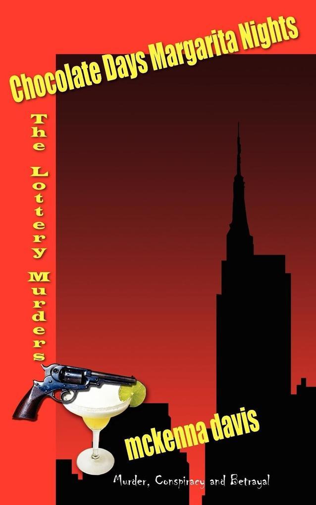 Chocolate Days Margarita Nights: The Lottery Murders als Buch