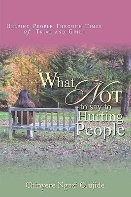 What Not to Say to Hurting People als Taschenbuch