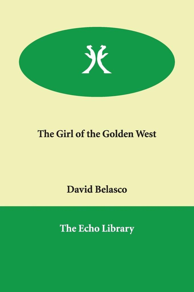 The Girl of the Golden West als Buch