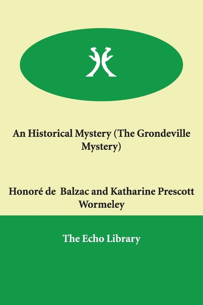 An Historical Mystery (the Grondeville Mystery) als Buch