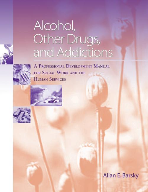 Alcohol, Other Drugs and Addictions: A Professional Development Manual for Social Work and the Human Services als Buch