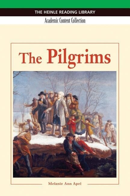 The Pilgrims: Heinle Reading Library, Academic Content Collection: Heinle Reading Library als Buch