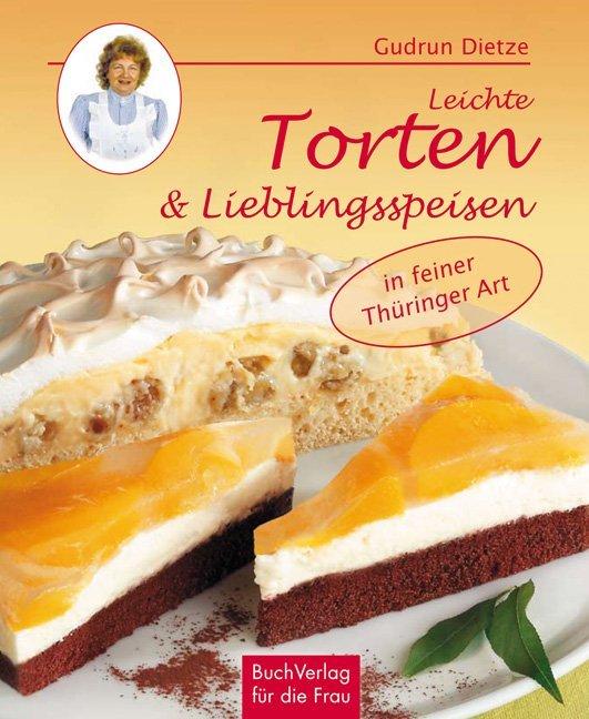 Leichte Torten & Lieblingsspeisen in Thüringer Art als Buch