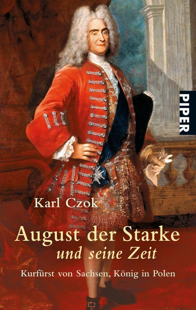 August der Starke und seine Zeit als Taschenbuch