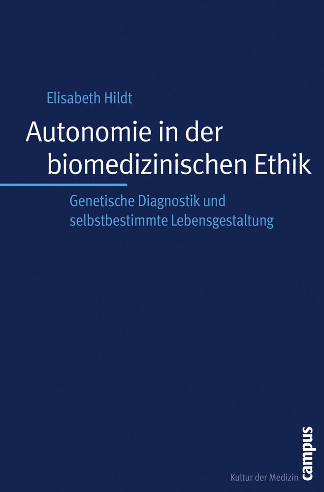 Autonomie in der biomedizinischen Ethik als Buch