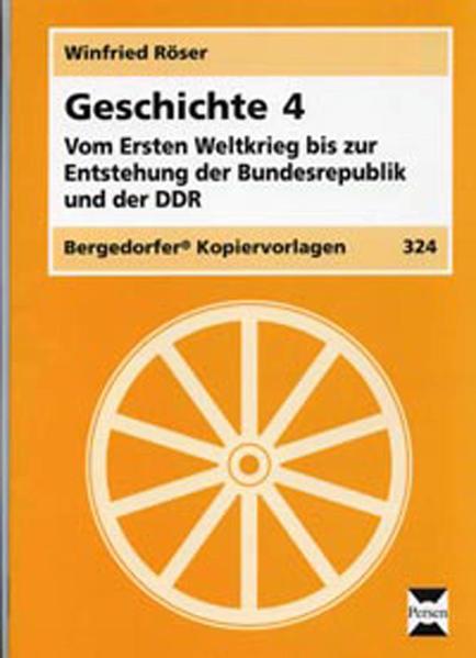 Geschichte 4. Vom Ersten Weltkrieg bis zur Entstehung der Bundesrepublik und der DDR als Buch