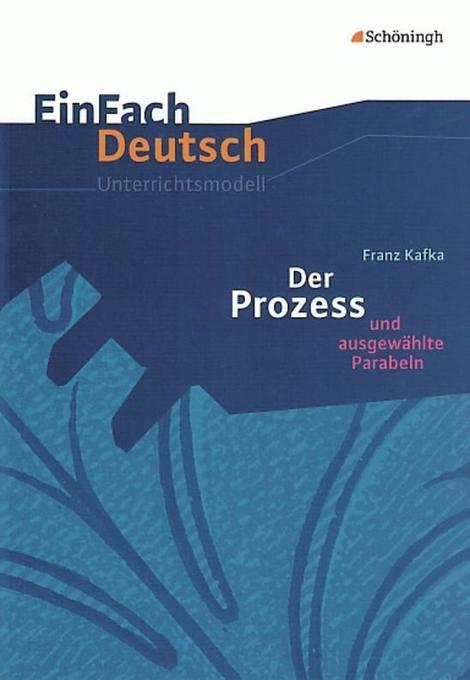 Der Prozess. EinFach Deutsch Unterrichtsmodelle als Buch
