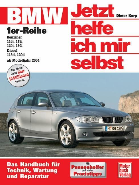 BMW 1er-Reihe ab Baujahr 2004. Jetzt helfe ich mir selbst als Buch