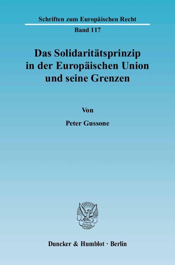 Das Solidaritätsprinzip in der Europäischen Union und seine Grenzen als Buch