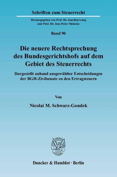 Die neuere Rechtsprechung des Bundesgerichtshofs auf dem Gebiet des Steuerrechts als Buch