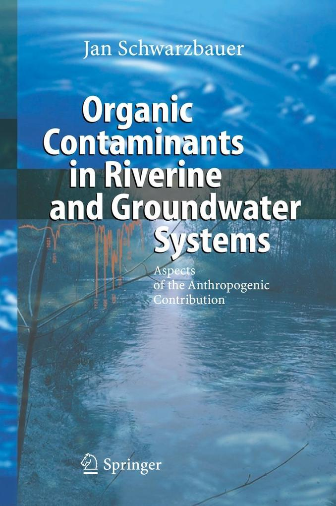 Organic Contaminants in Riverine and Groundwater Systems als Buch