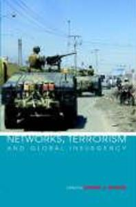 Networks, Terrorism and Global Insurgency als Buch