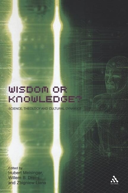 Wisdom or Knowledge?: Science, Theology and Cultural Dynamics als Taschenbuch