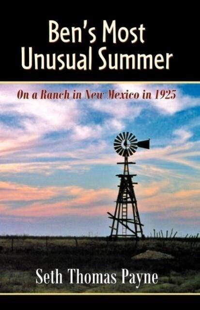 Ben's Most Unusual Summer on a Ranch in New Mexico in 1925 als Taschenbuch