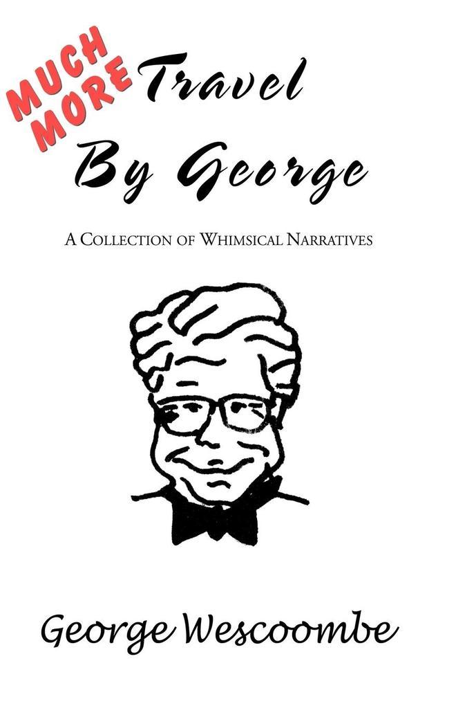 Much More Travel by George als Taschenbuch