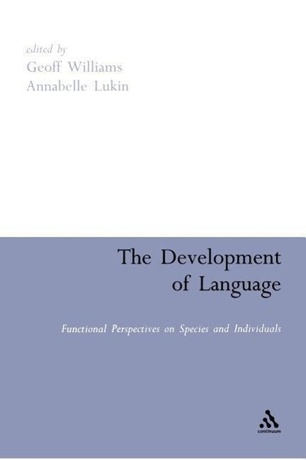 The Development of Language: Functional Perspectives on Species and Individuals als Buch